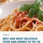 Best and Most Delicious Food and Drinks to Try in Italy