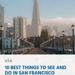 10 Best Things to See and Do in San Francisco