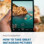 How to Take Great Instagram Pictures