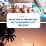 Steps for Planning and Booking Your Next Holiday