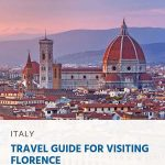 Florence, Italy: A Complete Travel Guide