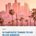 10 Fantastic Things to Do in Los Angeles