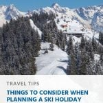 Things to Consider When Planning a Ski Holiday