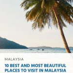 10 Best and Most Beautiful Places to Visit in Malaysia