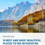 10 Best and Most Beautiful Places to see in Pakistan