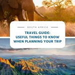 South Africa Travel Guide - Useful Things to Know When Planning Your Trip