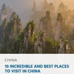 10 Incredible and Best Places to Visit in China