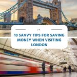 10 Savvy Tips for Saving Money When Visiting London