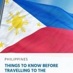 10 Things to Know Before Travelling to the Philippines