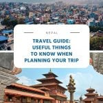 Nepal Travel Guide - Useful Things to Know When Planning Your Trip