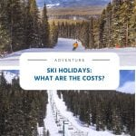 Ski Holidays - What Are the Costs