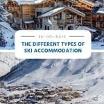 The Different Types of Ski Accommodation