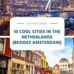 10 Cool Cities in the Netherlands (Best Places Besides Amsterdam)
