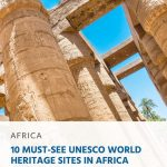 10 Must-See UNESCO World Heritage Sites in Africa