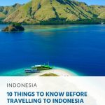 10 Things to Know Before Travelling to Indonesia