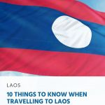 10 Things to Know When Travelling to Laos