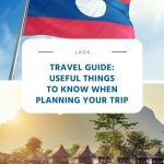 Laos Travel Guide - Useful Things to Know When Planning Your Trip