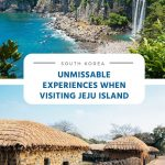 Unmissable Experiences When Visiting Jeju Island (South Korea)