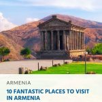 10 Fantastic Places to Visit in Armenia
