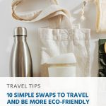 10 Simple Swaps to Travel and Be More Eco-friendly