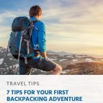 7 Tips for Your First Backpacking Adventure