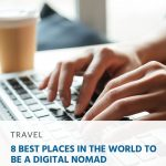 8 Best Places in the World to Be a Digital Nomad