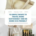 Simple Swaps to Travel More Sustainably and Be More Eco-friendly