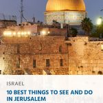 10 Best things to see and do in Jerusalem