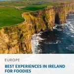 Best Experiences in Ireland for Foodies