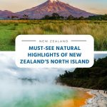 Must-See Natural Highlights of New Zealand's North Island