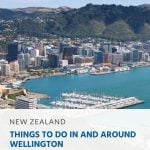 Things to do in and around Wellington (New Zealand)