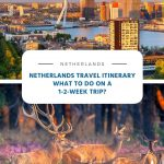 Travel Itinerary for the Netherlands - 1-2-Week Trip