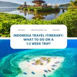 Indonesia Travel Itinerary - 1-2 Week Trip