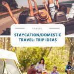 Staycation - Domestic Travel - Trip Ideas