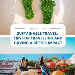 Sustainable Travel - Tips for Travelling and Having a Better Impact