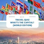 Travel Quiz – What's the capital - (World Edition)
