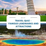 Travel Quiz - Famous Landmarks and Attractions