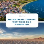 Bolivia Travel Itinerary - What to do on a 1-2 week trip