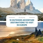 10 Outdoor Adventure Destinations to Visit in Europe