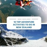 10 Top Adventure Activities to Do in New Zealand