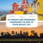25 Famous and Incredible Landmarks to Add to Your Bucket List