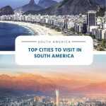 Top Cities to Visit in South America
