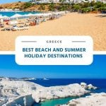Best Beach and Summer Holiday Destinations in Greece