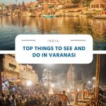 Top Things to See and Do in Varanasi (India)